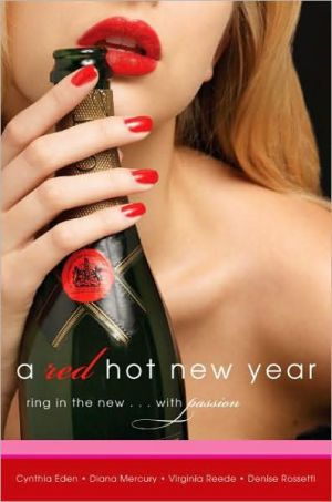 Red Hot New Year: New Year's Bites, Night Resolutions, Snow Blind, and Coming on Strong book written by Diana Mercury
