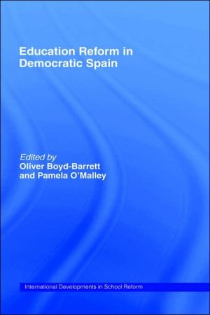 Education Reform in Democratic Spain book written by Oliver Boyd-Barrett
