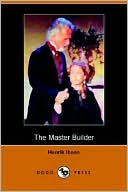 The Master Builder book written by Henrik Ibsen