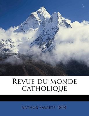 Revue Du Monde Catholique book written by Savate, Arthur