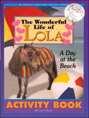 The Wonderful Life of Lola : A Day at the Beach book written by June V. Evers
