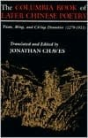 The Columbia Book of Later Chinese Poetry: Yuan, Ming, and Ch'ing Dynasties (1279-1911) book written by Jonathan Chaves