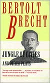 Jungle of the Cities and Other Plays: Jungle of the Cities; Drums in the Night; Roundheads and Peakheads book written by Bertolt Brecht