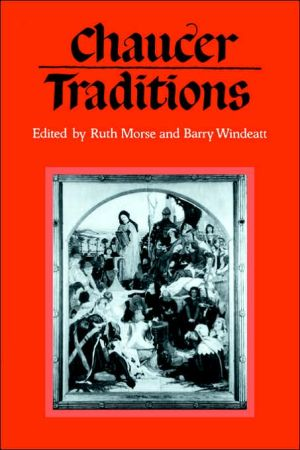 Chaucer Traditions: Studies in Honour of Derek Brewer book written by Ruth Morse