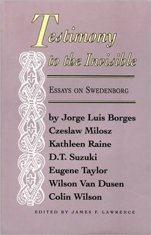 Testimony to the Invisible and Other Essays on Swedenborg: Essays on Swedenborg book written by Jorge Luis Borges