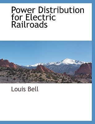 Power Distribution for Electric Railroads book written by Bell, Louis
