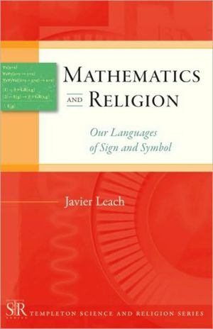 Mathematics and Religion: Our Languages of Sign and Symbol book written by Javier Leach