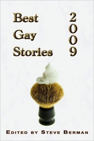 Best Gay Stories 2009 book written by Steve Berman