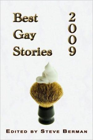Best Gay Stories 2009 written by Steve Berman