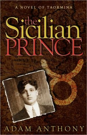 Sicilian Prince: A Novel of Taormina book written by Adam Anthony