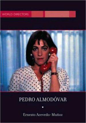 Pedro Almodóvar book written by Ernesto R. Acevedo-Munoz