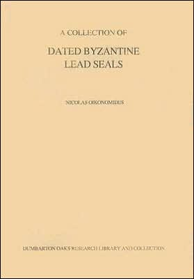 A Collection of Dated Byzantine Lead Sales book written by Nicolas Oikonomides