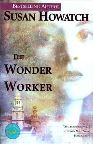 The Wonder Worker book written by Susan Howatch