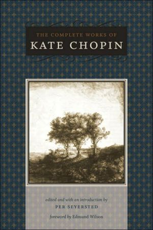 The Complete Works of Kate Chopin written by Kate Chopin
