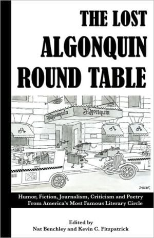 The Lost Algonquin Round Table written by Nat Benchley