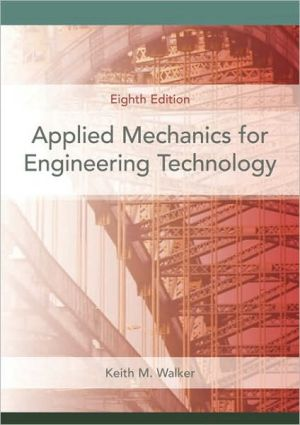 Applied Mechanics for Engineering Technology book written by Keith M. Walker