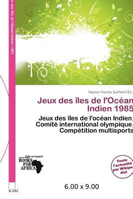 Jeux Des Les de L'Oc an Indien 1985 written by Norton Fausto Garfield