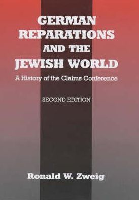 German Reparations and the Jewish World book written by Ronald W. Zweig
