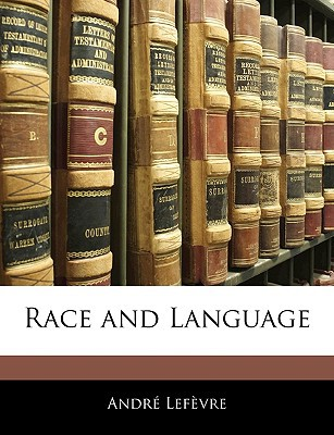 Race and Language written by Lefvre, Andr