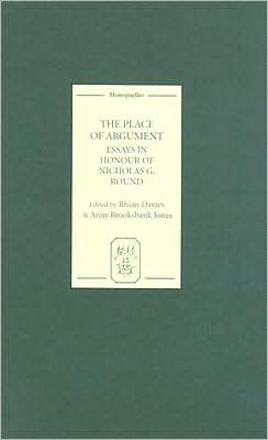 The Place of Argument: Essays in Honour of Nicholas G. Round book written by Rhian Davies