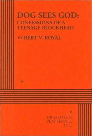 Dog Sees God: Confessions of a Teenage Blockhead book written by Bert V. Royal