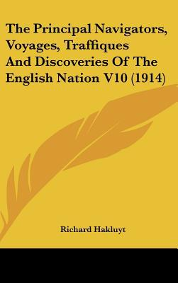 The Principal Navigators, Voyages, Traffiques and Discoveries of the English Nation book written by Richard Hakluyt