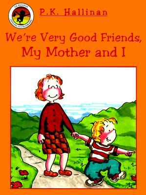 We're Very Good Friends, My Mother and I written by P.K. Hallinan
