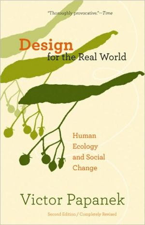 Design for the Real World: Human Ecology and Social Change book written by Victor Papanek