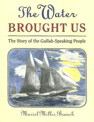 The Water Brought Us book written by Muriel Miller Branch