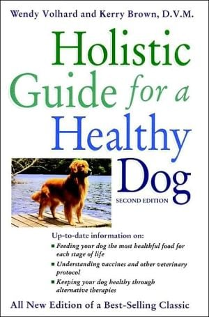 Holistic Guide for a Healthy Dog written by Wendy Volhard