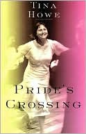 Pride's Crossing book written by Tina Howe