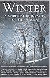 Winter: A Spiritual Biography of the Season book written by Gary Schmidt