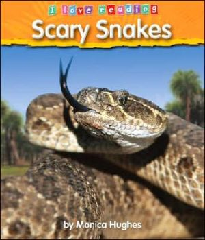 Scary Snakes (LIBRARY EDITION) book written by Monica Hughes