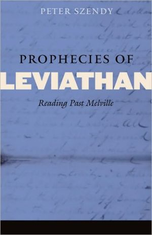 Prophecies of Leviathan: Reading Past Melville book written by Peter Szendy