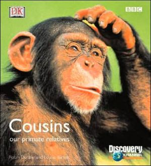 Cousins: Our Primate Relatives book written by Robin Dunbar, Louise Barrett, Dorling Kindersley Publishing Staff