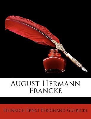 August Hermann Francke written by Guericke, Heinrich Ernst Ferdinand