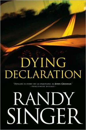 Dying Declaration book written by Randy Singer