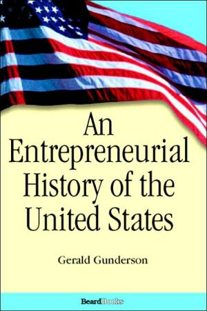 An Entrepreneurial History Of The United States book written by Gerald Gunderson