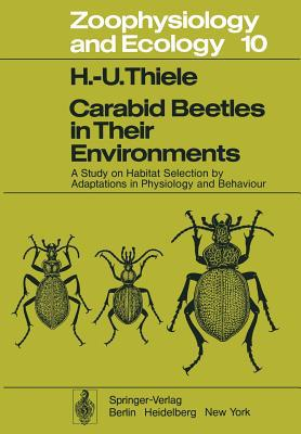 Carabid Beetles in Their Environments written by H. U. Thiele
