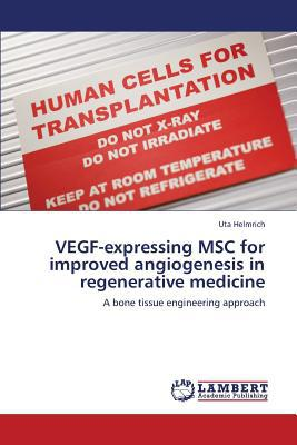 Vegf-Expressing Msc for Improved Angiogenesis in Regenerative Medicine written by Helmrich Uta