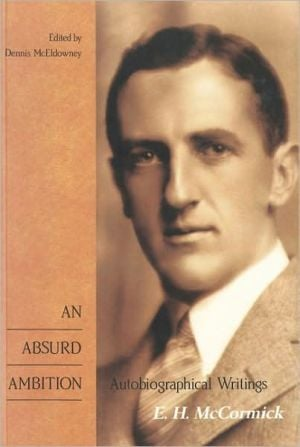 Absurd Ambition: Autobiographical Writings book written by E. H. Mccormick