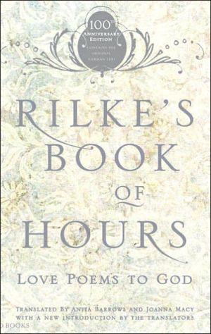 Rilke's Book of Hours: Love Poems to God book written by Rainer Maria Rilke