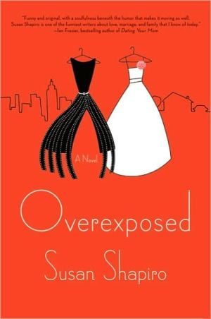 Overexposed written by Susan Shapiro