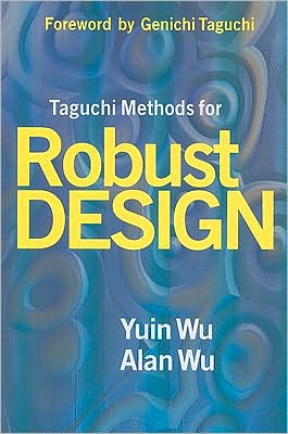 Taguchi Methods for Robust Design book written by Yuin Wu