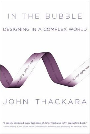 In the Bubble: Designing in a Complex World book written by John Thackara