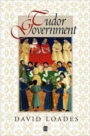 Tudor Government book written by Loades