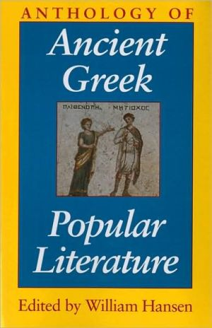 Anthology of Ancient Greek Popular Literature written by William Hansen