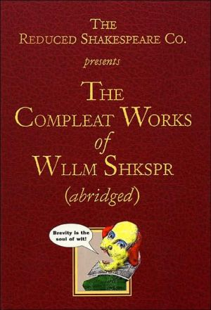 The Compleat Works of Wllm Shkspr (Abridged) book written by Adam Long
