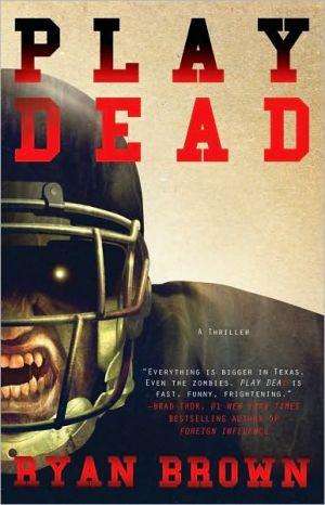 Play Dead book written by Ryan Brown