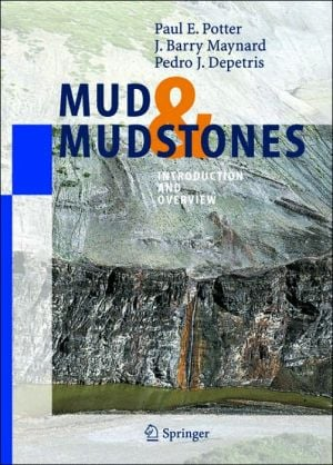 Mud and Mudstones: Introduction and Overview written by Paul E. Potter
